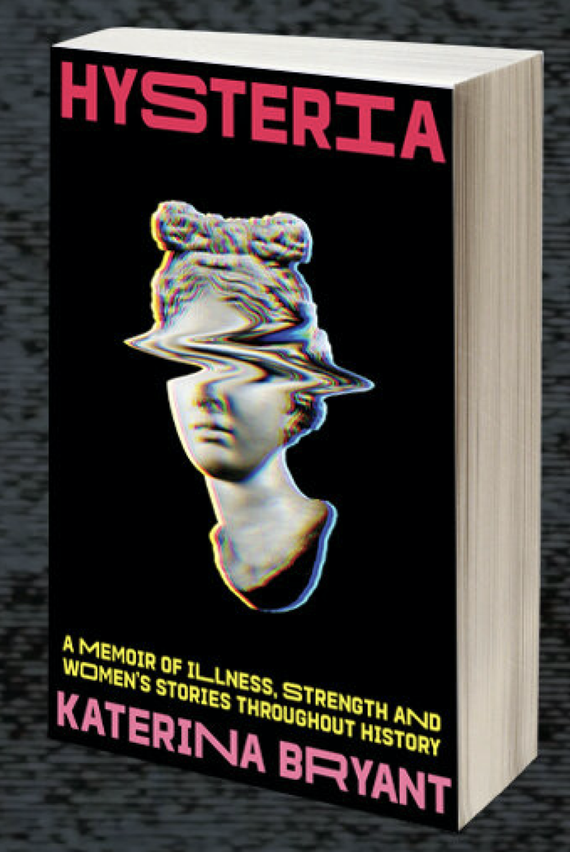 Hysteria: A Memoir of strength and women's stories throughout history